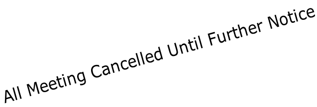 All Meeting Cancelled Until Further Notice